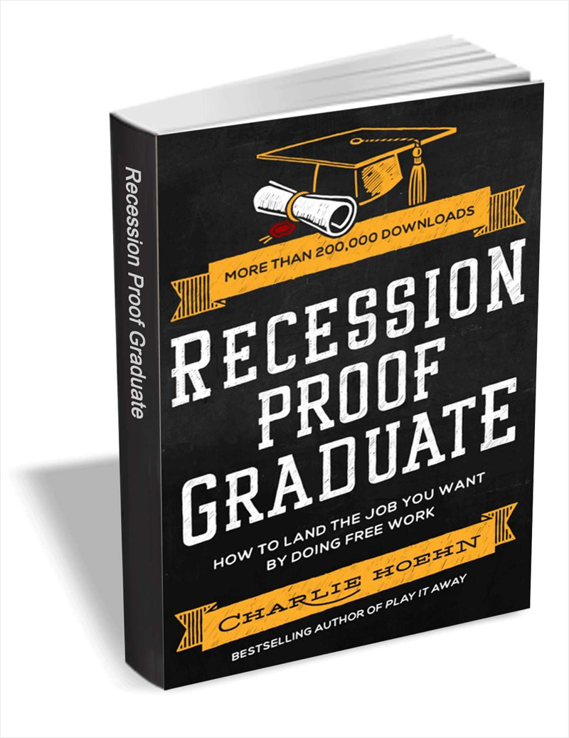 Recession Proof Graduate - How to Land the Job You Want by Doing Free Work Screenshot