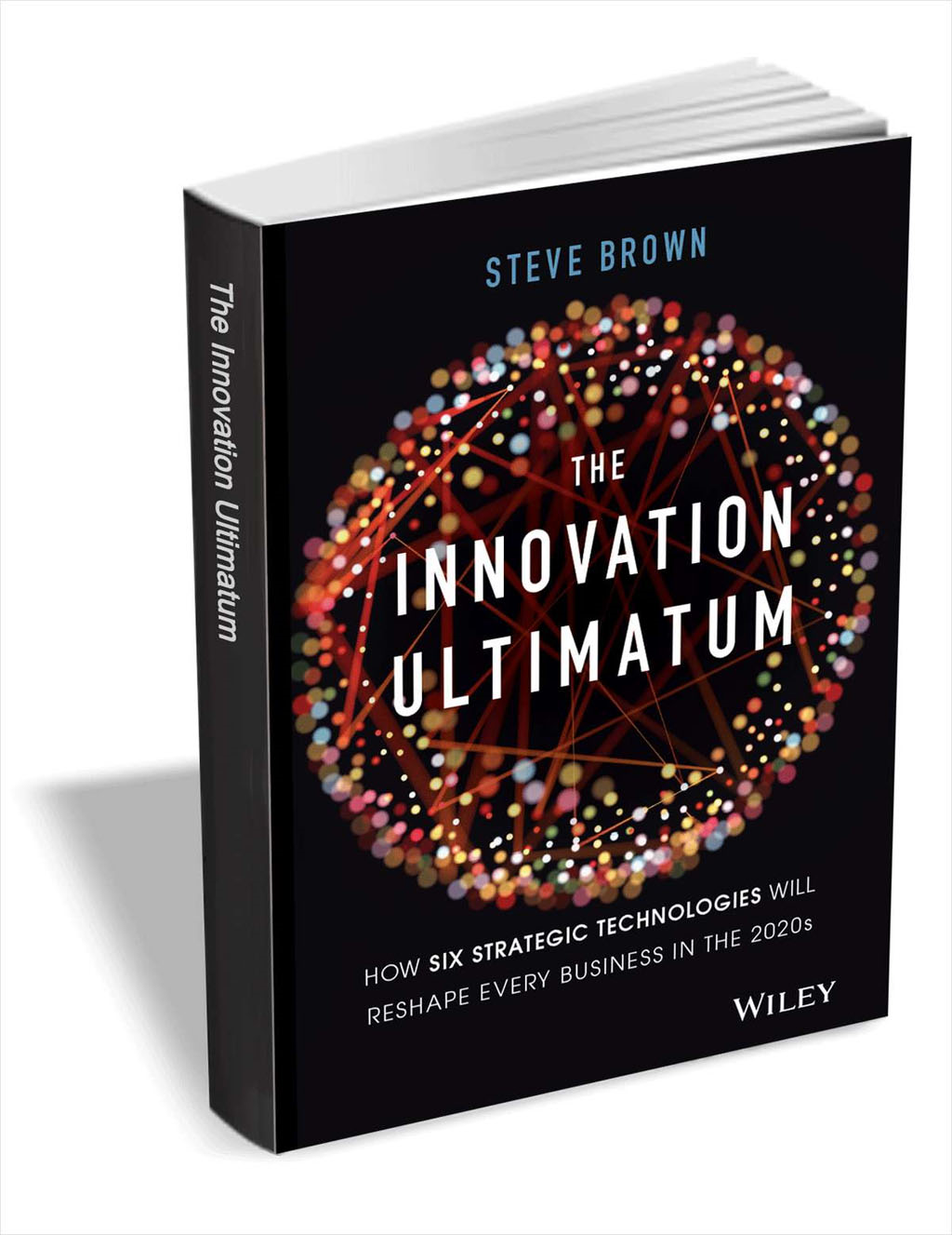 The Innovation Ultimatum: How six strategic technologies will reshape every business in the 2020s ($17.00 Value) FREE for a Limited Time Screenshot
