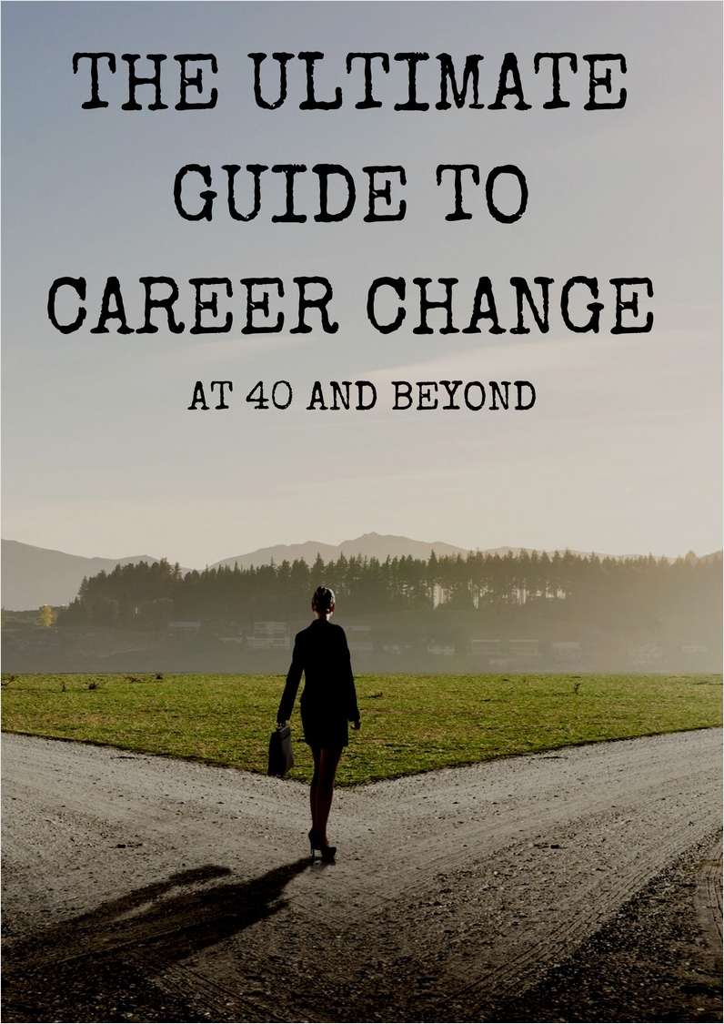 The Ultimate Guide to Career Change at 40 and Beyond Screenshot