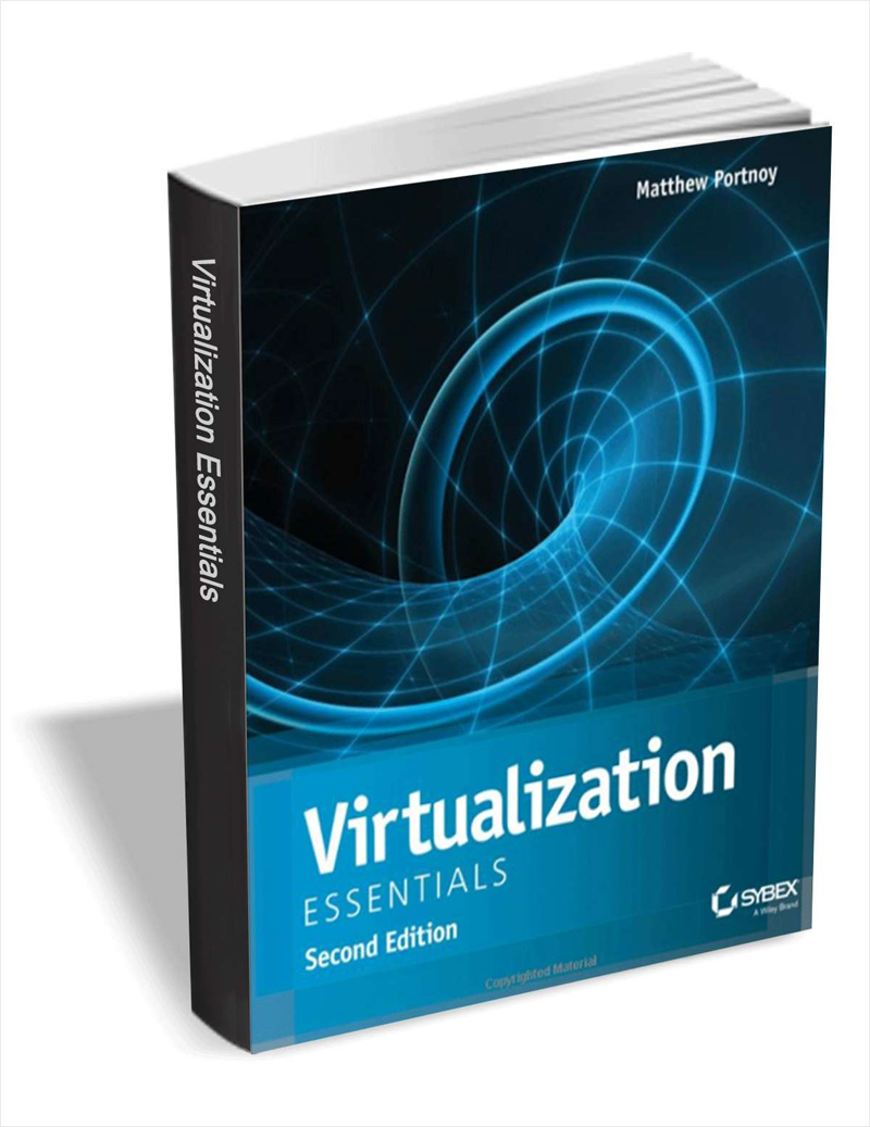 Virtualization Essentials, 2nd Edition ($21 Value) FREE For a Limited Time Screenshot