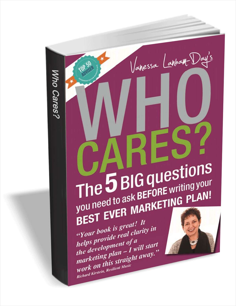 Who Cares? The 5 Big Questions You Need to Ask Before Writing Your Best Ever Marketing Plan Screenshot