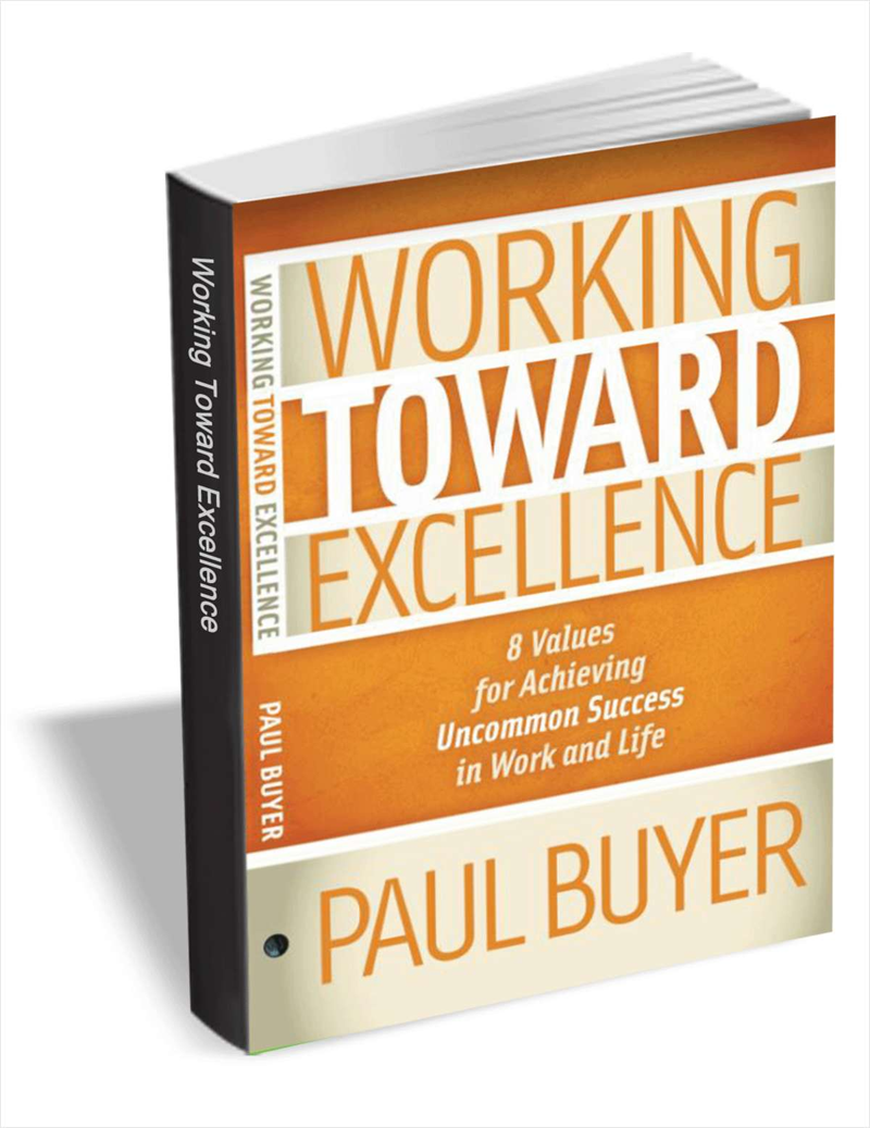 Working Toward Excellence: 8 Values for Achieving Uncommon Success in Work and Life (Valued at $7.99) FREE! Screenshot